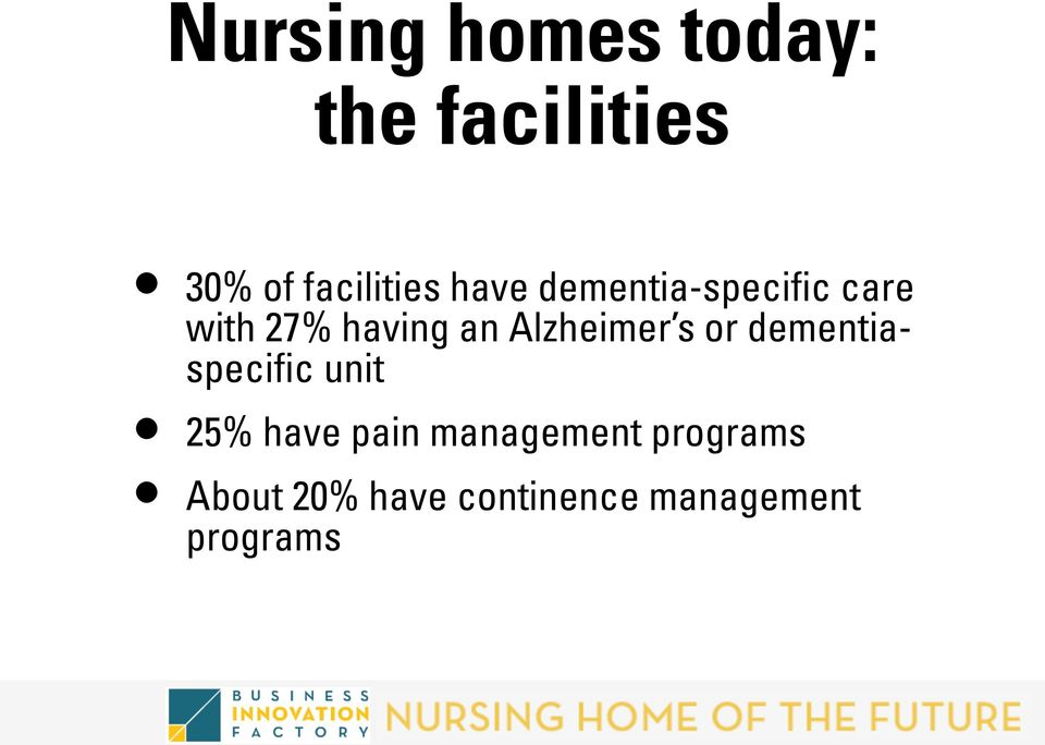 Alzheimer s or dementiaspecific unit 25% have pain