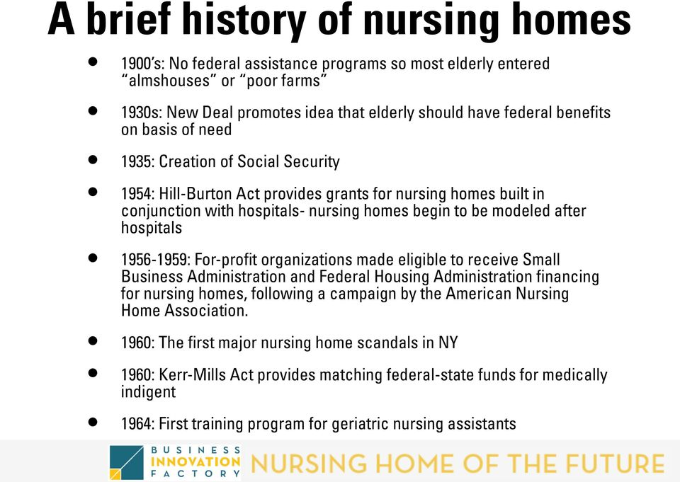 1956-1959: For-profit organizations made eligible to receive Small Business Administration and Federal Housing Administration financing for nursing homes, following a campaign by the American Nursing