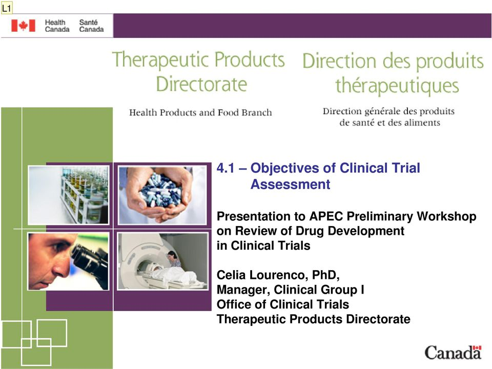 Clinical Trials Celia Lourenco, PhD, Manager, Clinical Group
