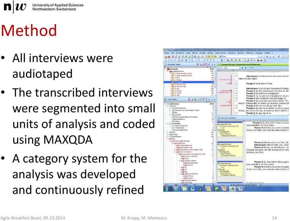 MAXQDA A category system for the analysis was developed and
