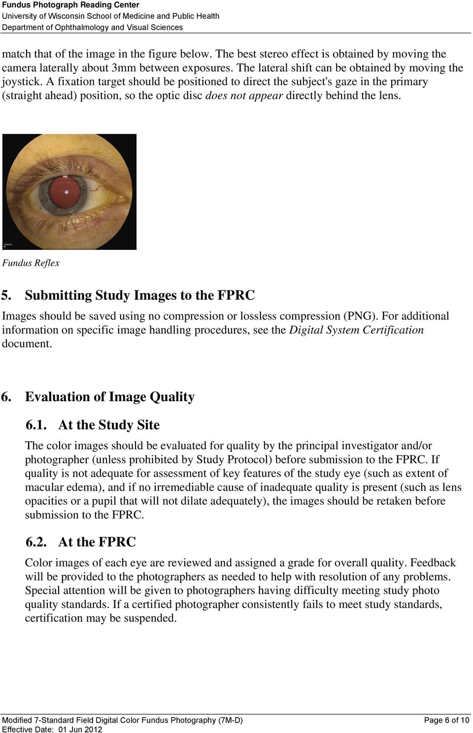 Submitting Study Images to the FPRC Images should be saved using no compression or lossless compression (PNG).