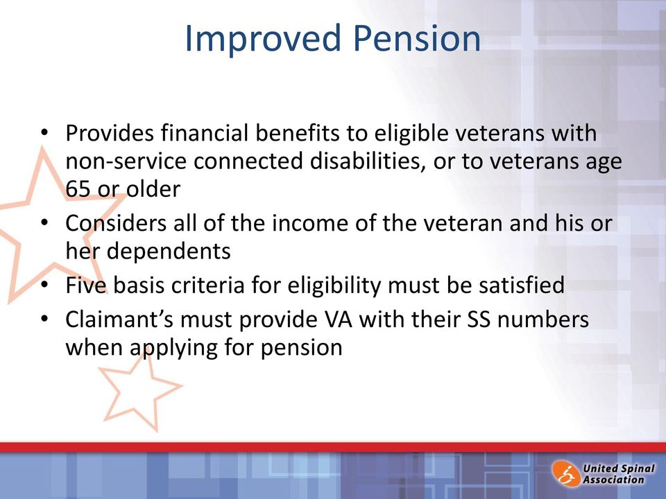 of the veteran and his or her dependents Five basis criteria for eligibility must