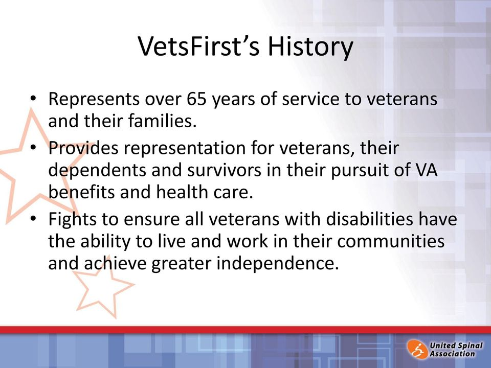 Provides representation for veterans, their dependents and survivors in their pursuit