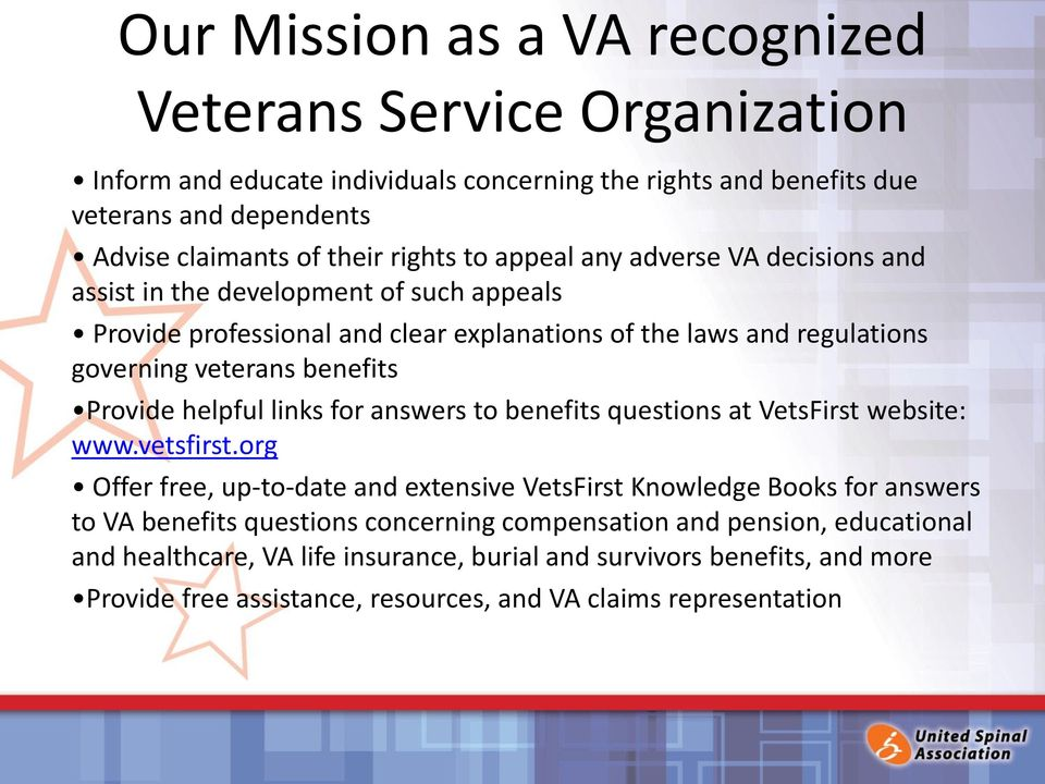 helpful links for answers to benefits questions at VetsFirst website: www.vetsfirst.