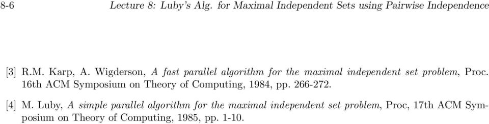 6th ACM Symposum on Theory of Computng, 984, pp. 66-7. [4] M.