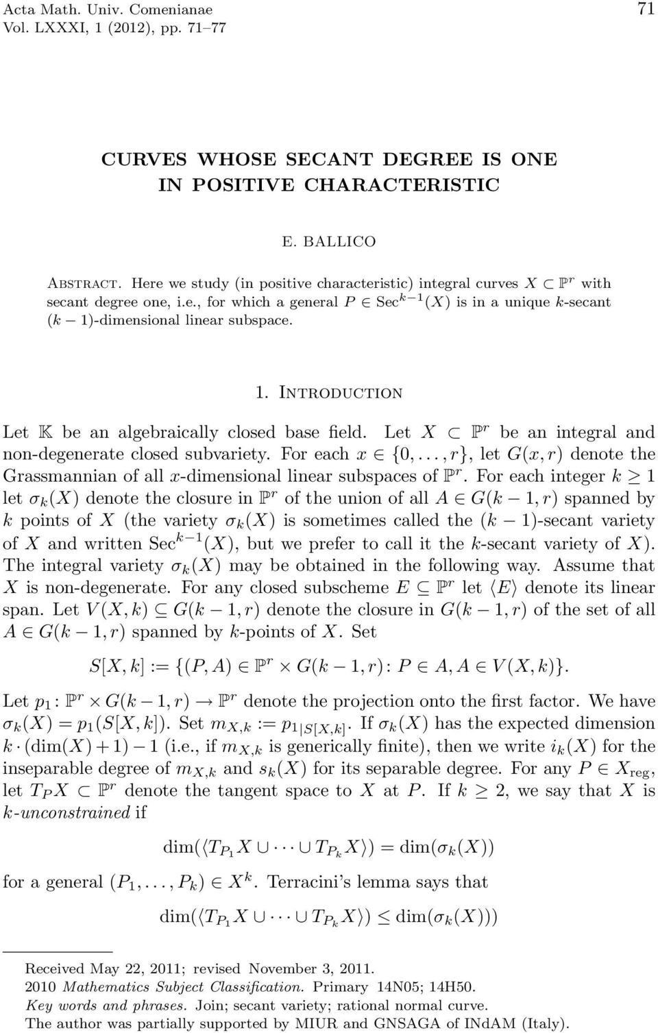 Let X P r be an integral and non-degenerate closed subvariety. For each x {0,..., r}, let G(x, r) denote the Grassmannian of all x-dimensional linear subspaces of P r.