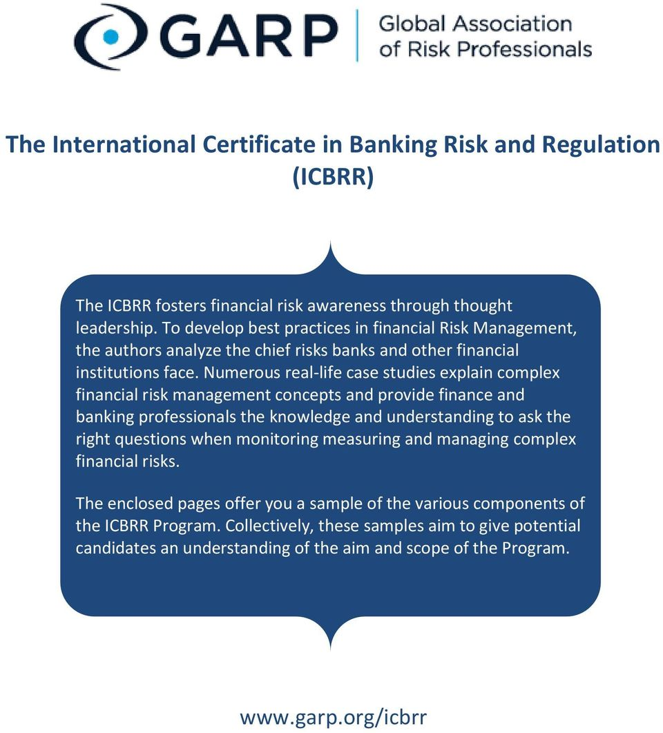 Numerous real-life case studies explain complex financial risk management concepts and provide finance and banking professionals the knowledge and understanding to ask the right