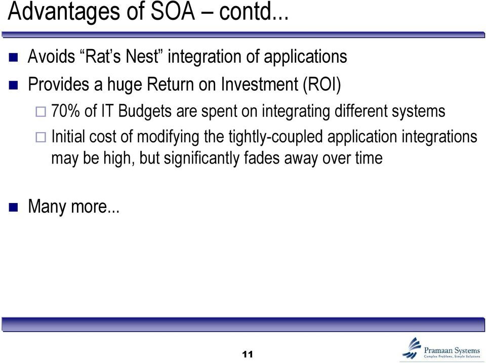 Investment (ROI) 70% of IT Budgets are spent on integrating different systems