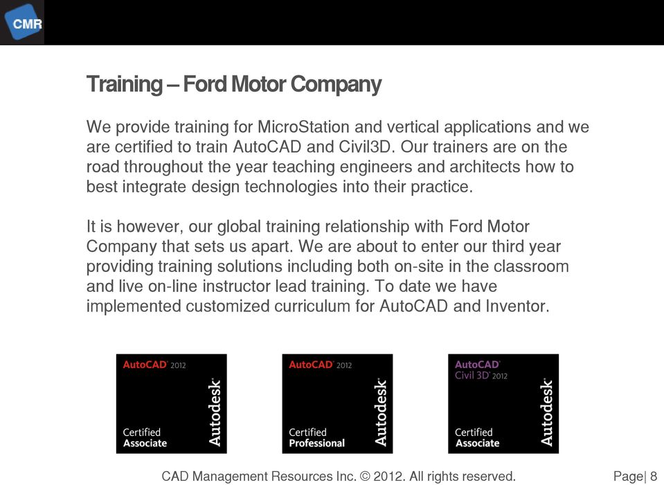 It is however, our global training relationship with Ford Motor Company that sets us apart.