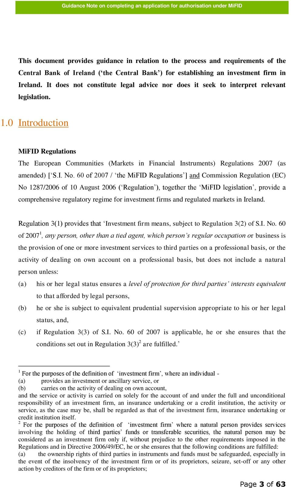 0 Introduction MiFID Regulations The European Communities (Markets in Financial Instruments) Regulations 2007 (as amended) [ S.I. No.