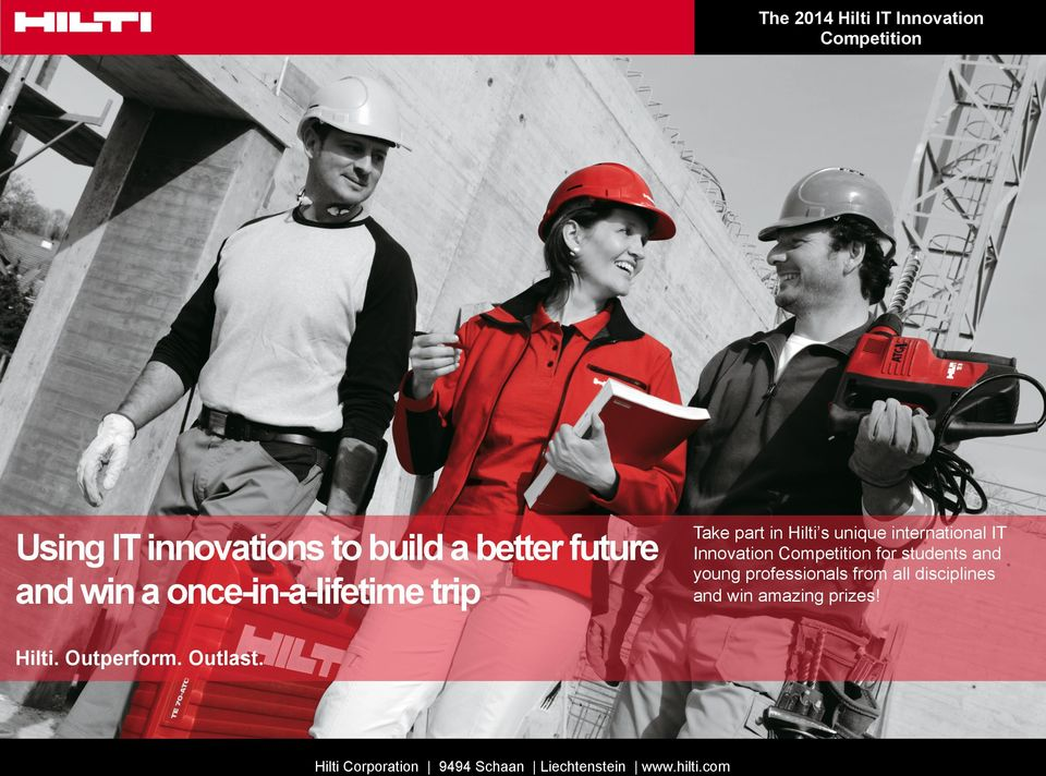young professionals from all disciplines and win amazing prizes! Hilti. Outperform. Outlast. www.
