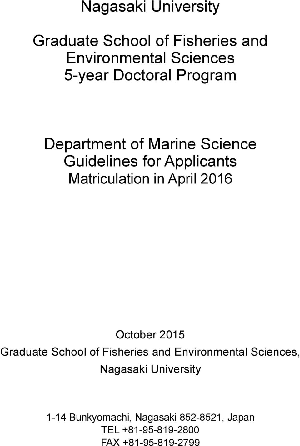 April 2016 October 2015 Graduate School of Fisheries and Environmental Sciences,