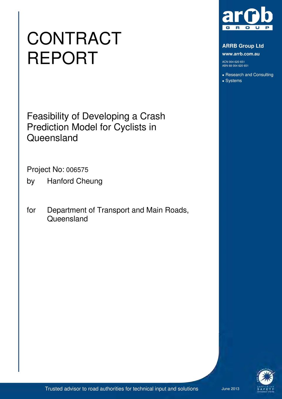 Developing a Crash Prediction Model for Cyclists in Queensland Project No: 006575 by
