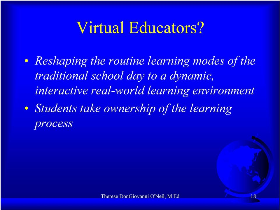 school day to a dynamic, interactive real-world learning