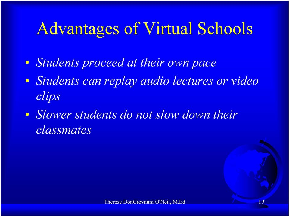 or video clips Slower students do not slow down
