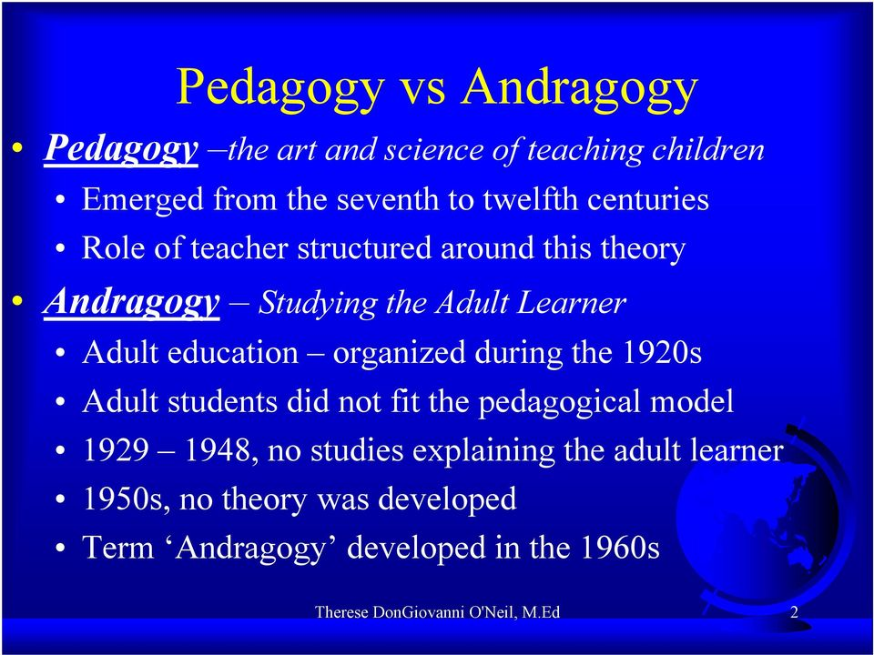 organized during the 1920s Adult students did not fit the pedagogical model 1929 1948, no studies explaining