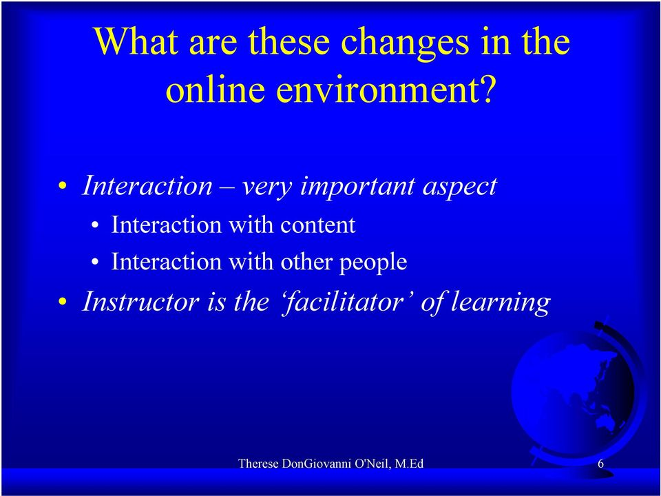 content Interaction with other people Instructor is