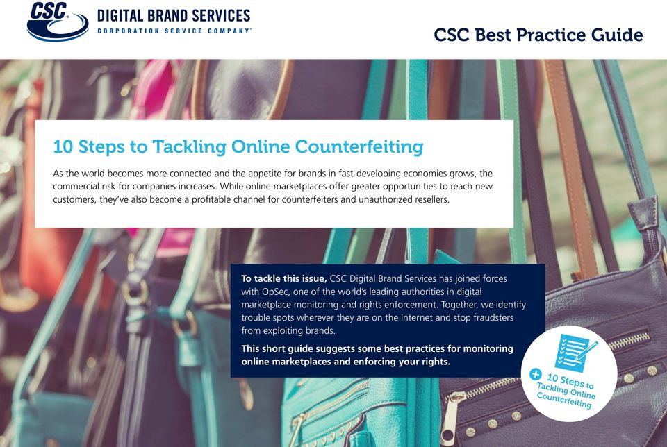 To tackle this issue, CSC Digital Brand Services has joined forces with OpSec, one of the world s leading authorities in digital marketplace monitoring and rights enforcement.