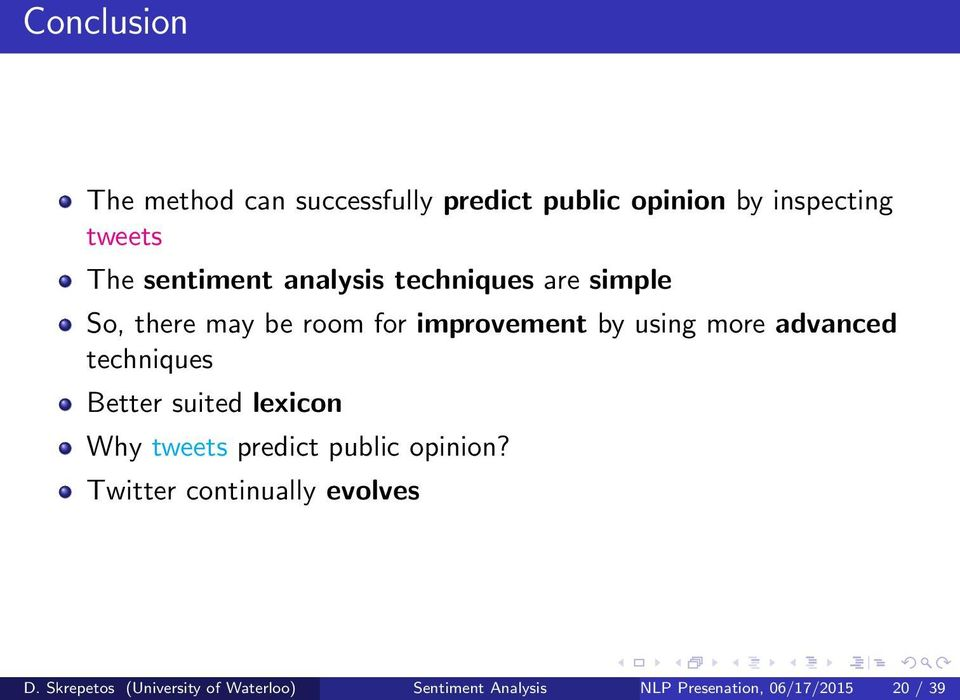 advanced techniques Better suited lexicon Why tweets predict public opinion?