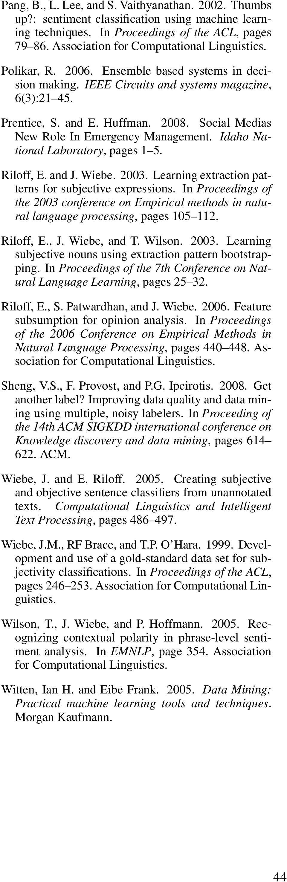 Idaho National Laboratory, pages 1 5. Riloff, E. and J. Wiebe. 2003. Learning extraction patterns for subjective expressions.