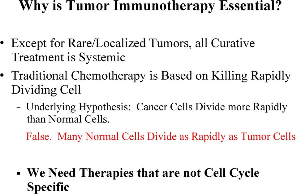 Chemotherapy is Based on Killing Rapidly Dividing Cell - Underlying Hypothesis: Cancer