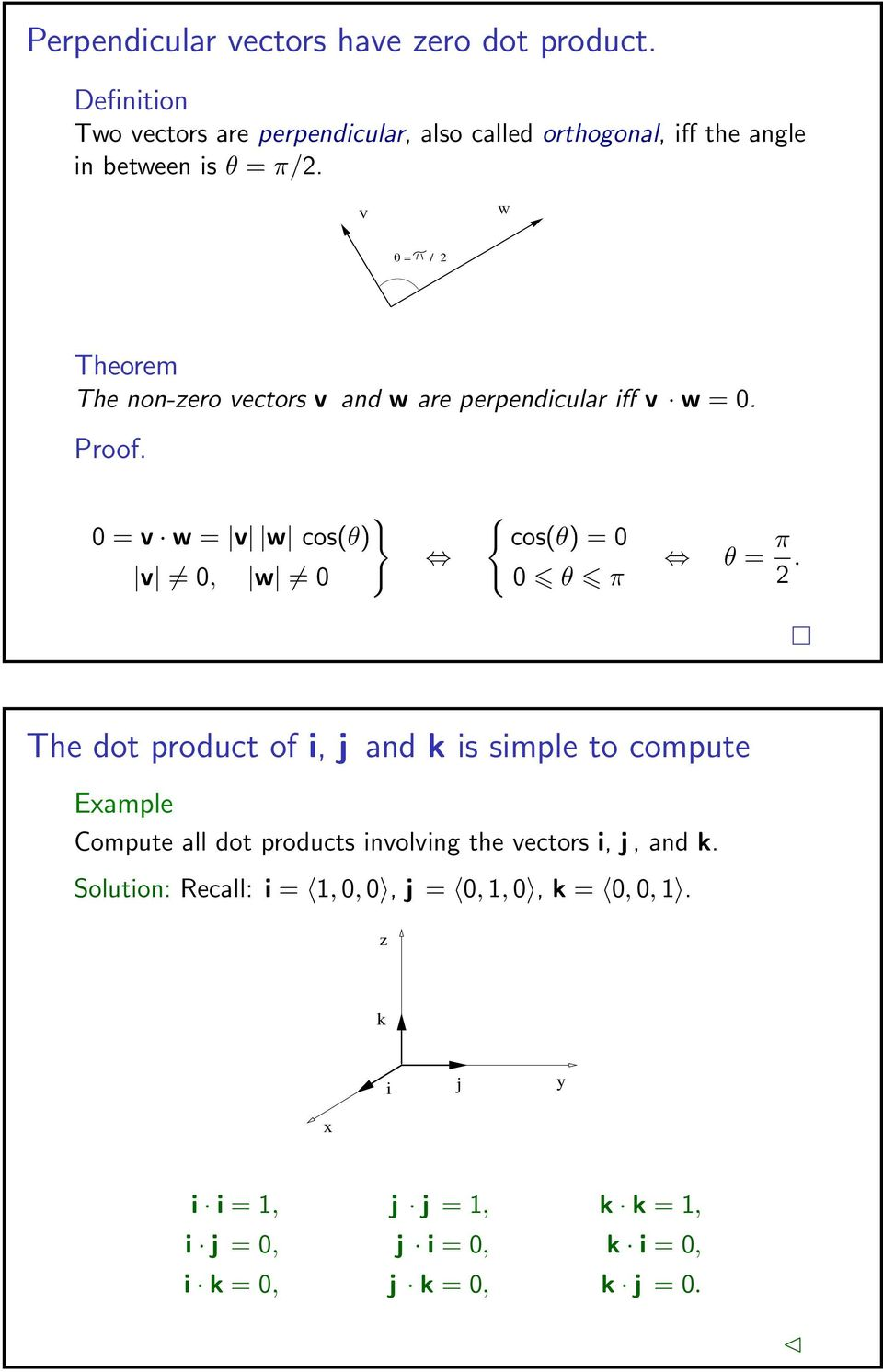 0 = / 2 Theorem The non-zero vectors v and w are perpendicular iff v w = 0. Proof.