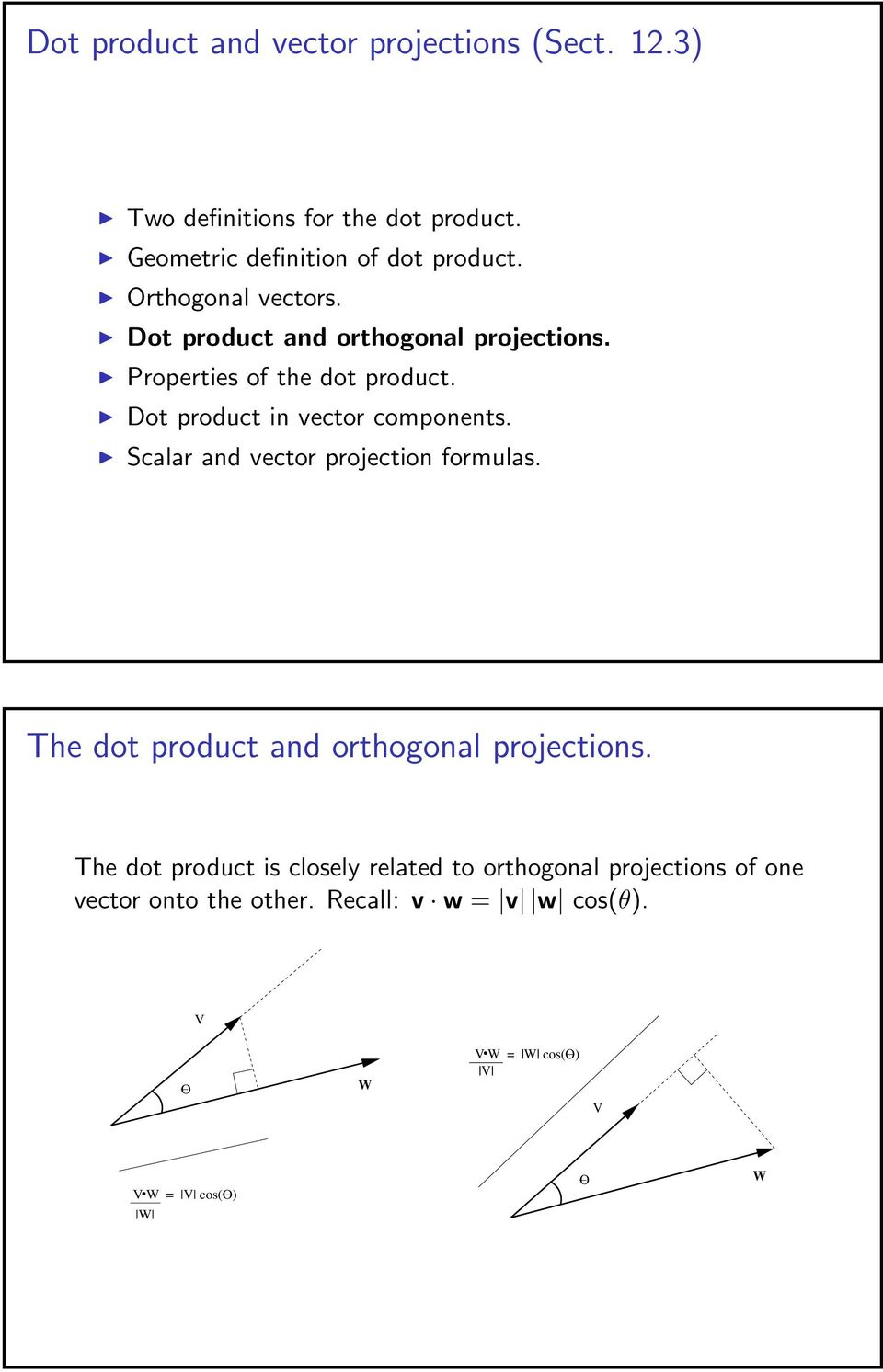 Dot product in vector components. Scalar and vector projection formulas. The dot product and orthogonal projections.