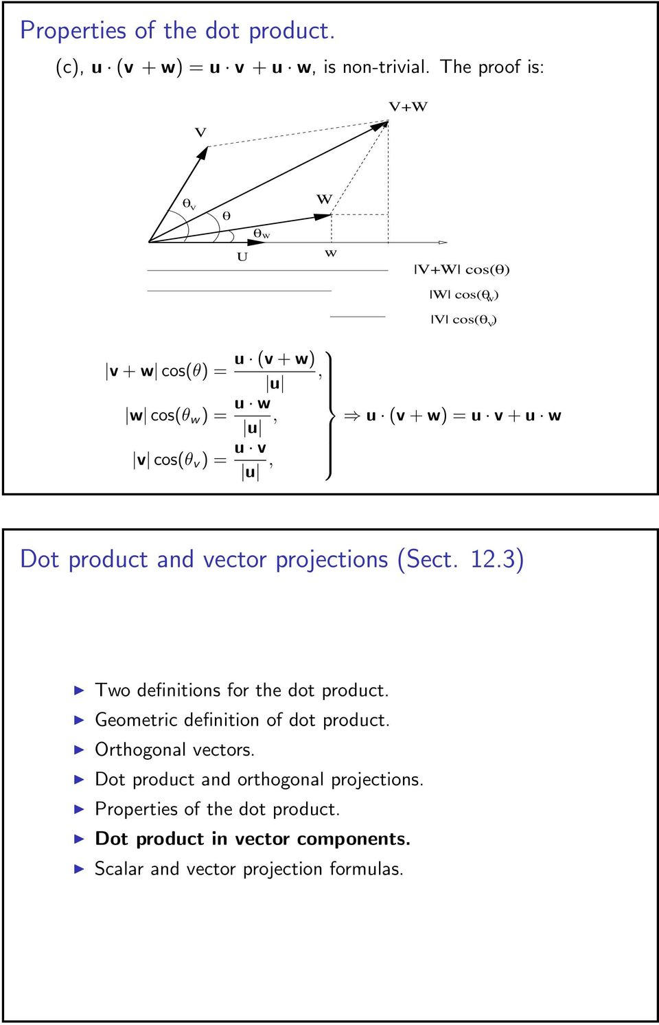 cos(θ v ) = u v u, Dot product and vector projections (Sect. 12.3) Two definitions for the dot product.