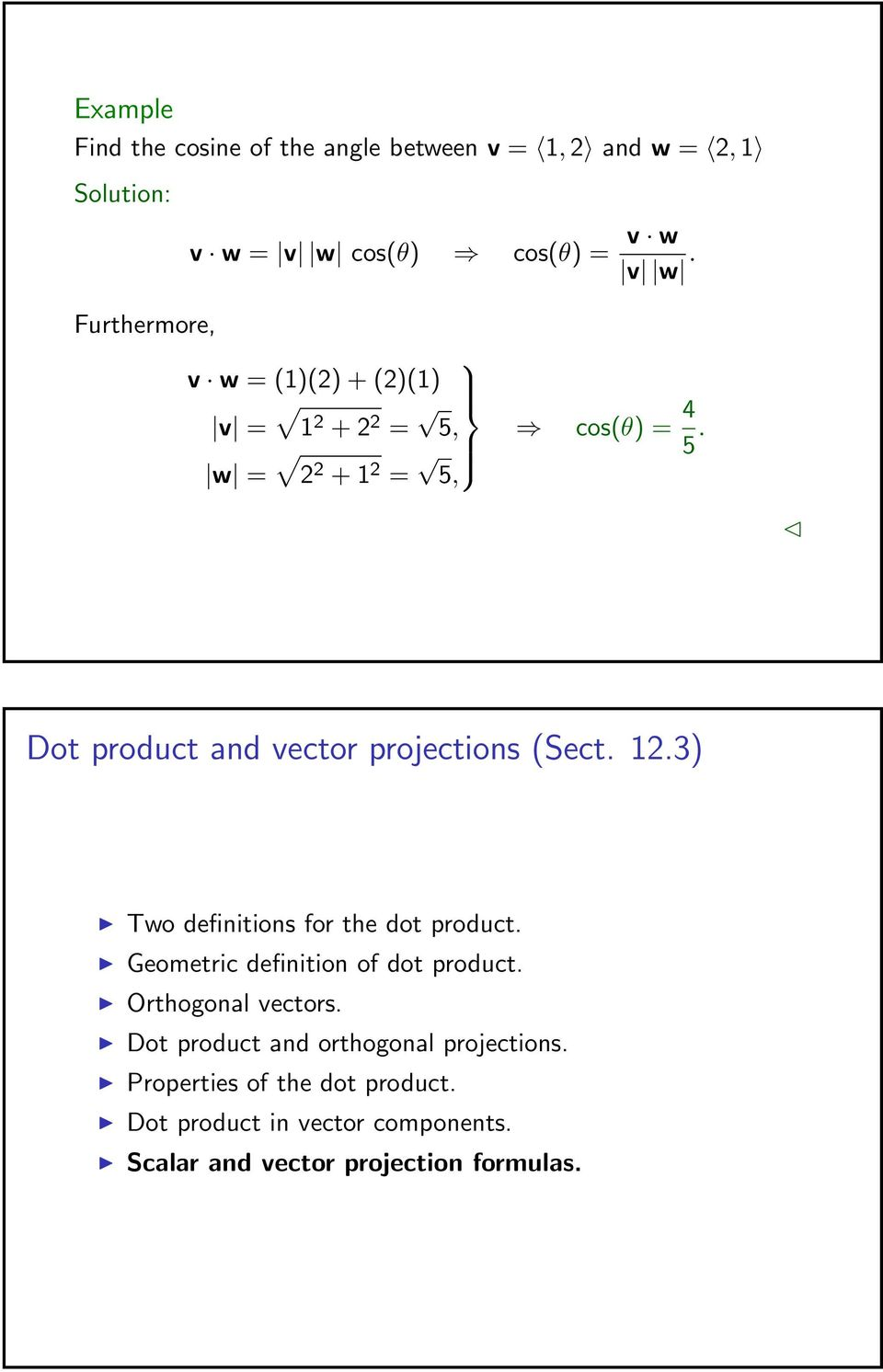 Dot product and vector projections (Sect. 12.3) Two definitions for the dot product. Geometric definition of dot product.