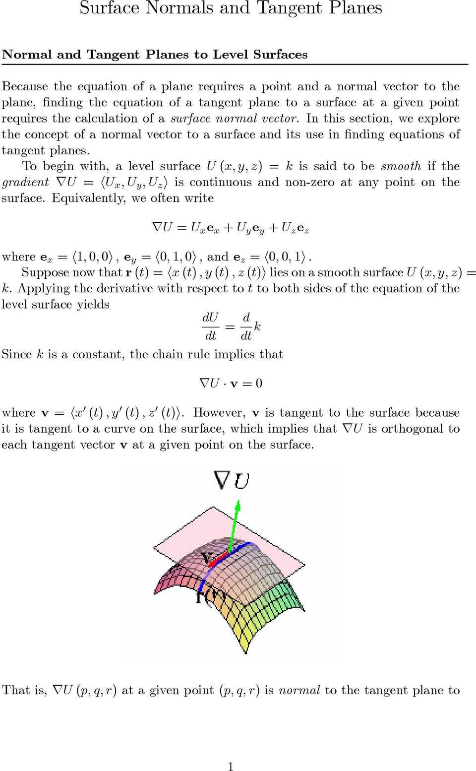 In this section, we explore the concept of a normal vector to a surface and its use in nding equations of tangent planes.