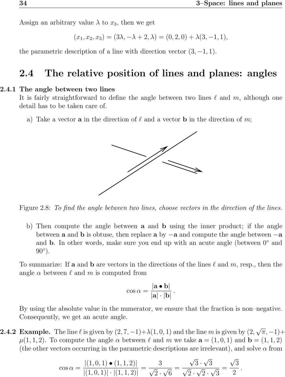 a) Take a vector a in the direction of l and a vector b in the direction of m; Figure 2.8: To find the angle between two lines, choose vectors in the direction of the lines.