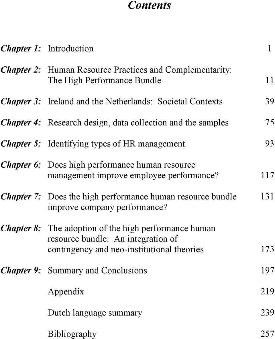 management improve employee performance? 117 Chapter 7: Does the high performance human resource bundle 131 improve company performance?