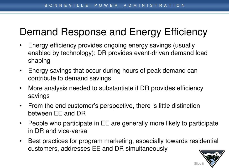 efficiency savings From the end customer s perspective, there is little distinction between EE and DR People who participate in EE are generally more