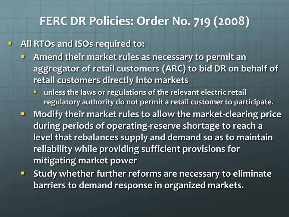 directly into markets unless the laws or regulations of the relevant electric retail regulatory authority do not permit a retail customer to participate.
