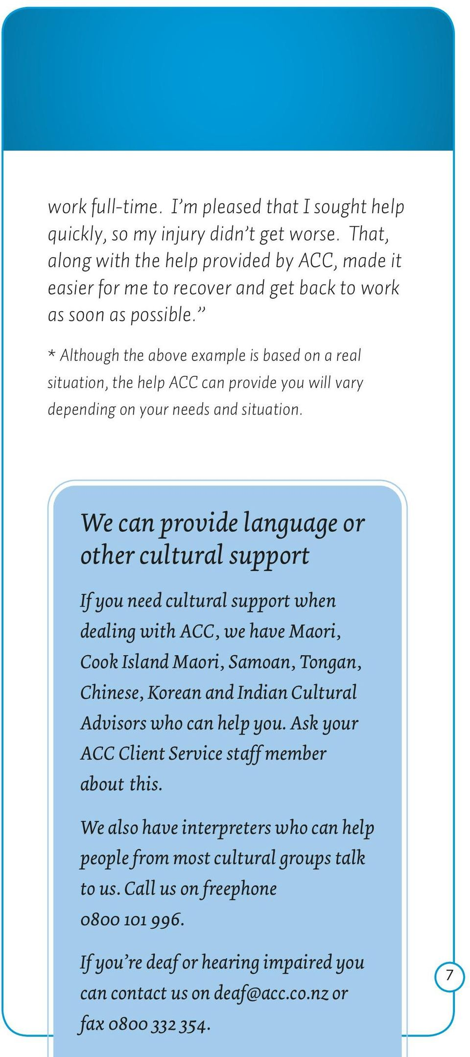 * Although the above example is based on a real situation, the help ACC can provide you will vary depending on your needs and situation.