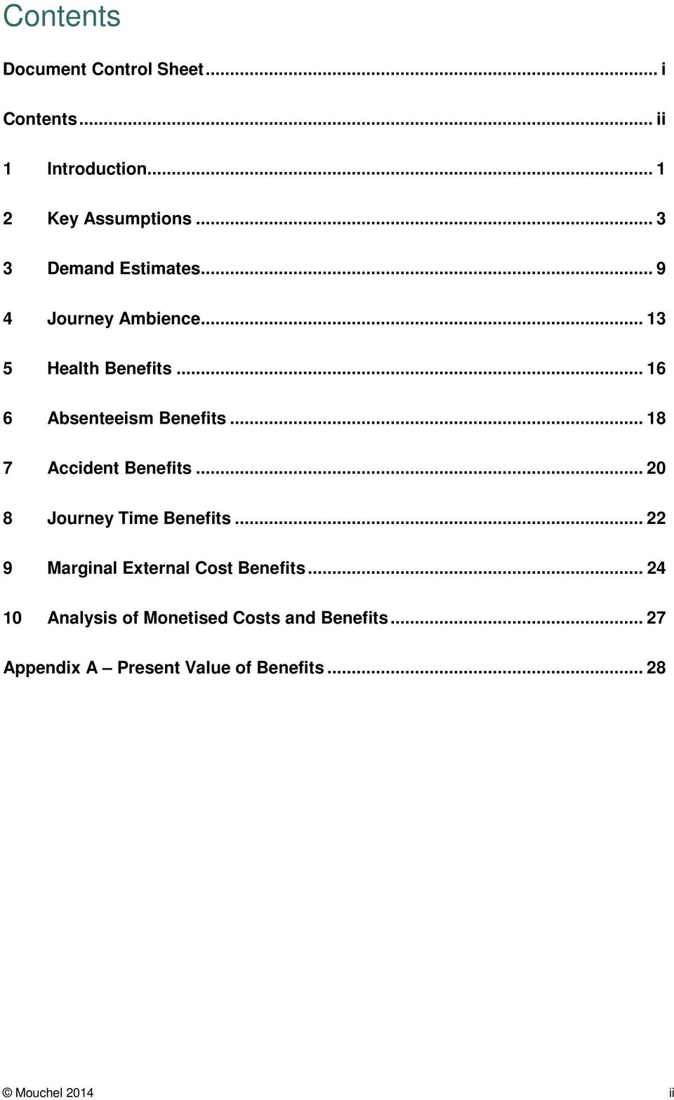 .. 18 7 Accident Benefits... 20 8 Journey Time Benefits... 22 9 Marginal External Cost Benefits.