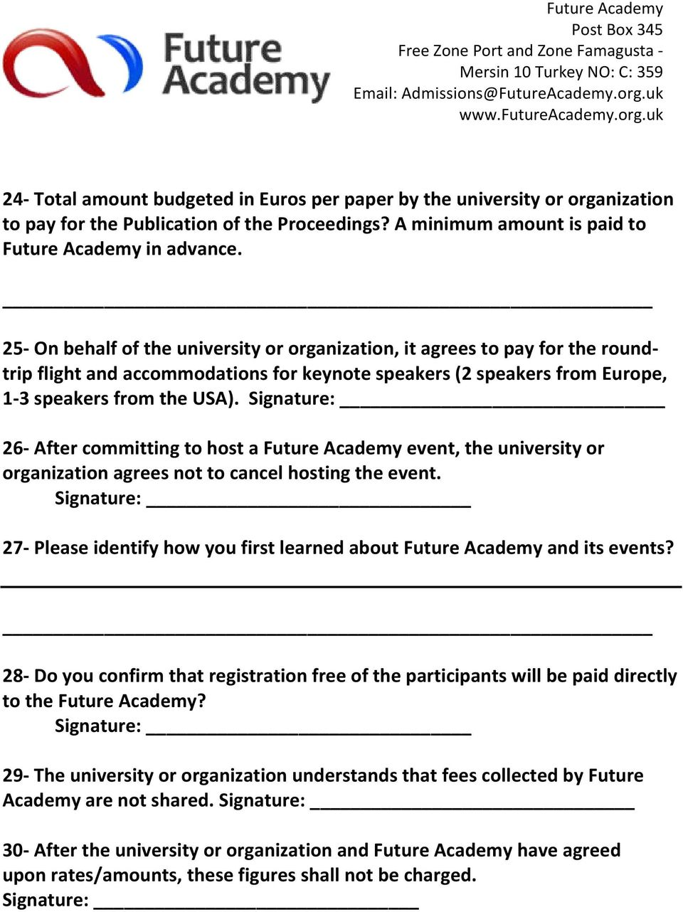 26- After committing to host a Future Academy event, the university or organization agrees not to cancel hosting the event.