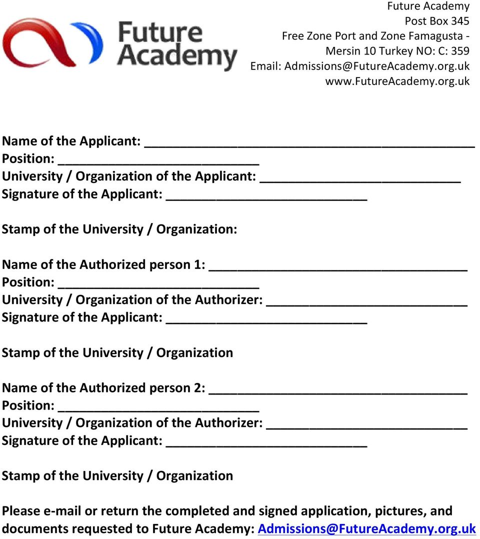 Authorized person 2: University / Organization of the Authorizer: Stamp of the University / Organization Please e- mail