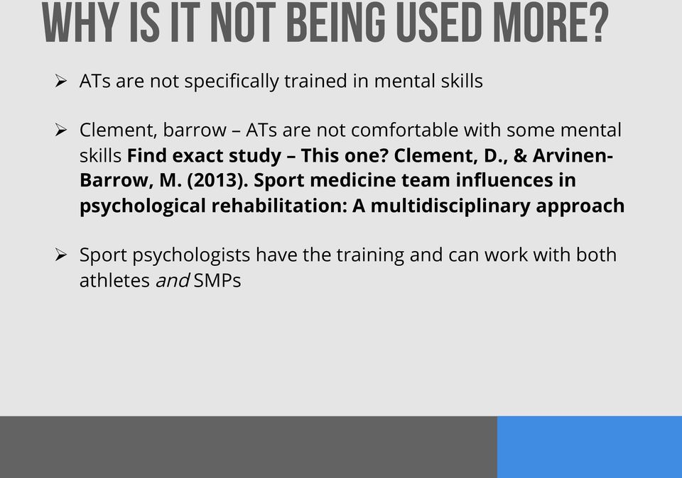 with some mental skills Find exact study This one? Clement, D., & Arvinen- Barrow, M. (2013).