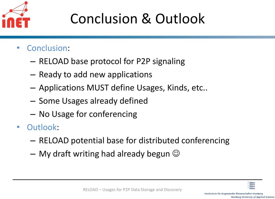 . Some Usages already defined No Usage for conferencing Outlook: RELOAD