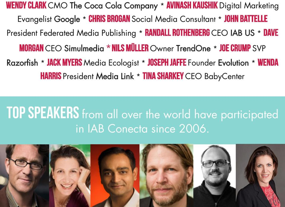 Nils Müller Owner TrendOne * Joe Crump SVP Razorfish * Jack Myers Media Ecologist * Joseph Jaffe Founder Evolution * Wenda