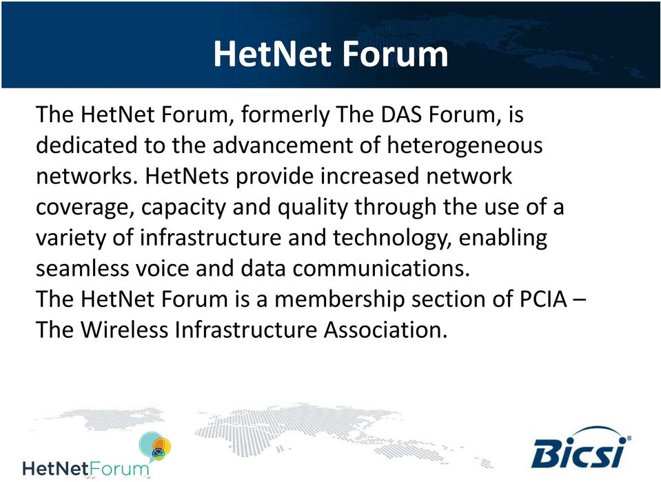 HetNets provide increased network coverage, capacity and quality through the use of a variety