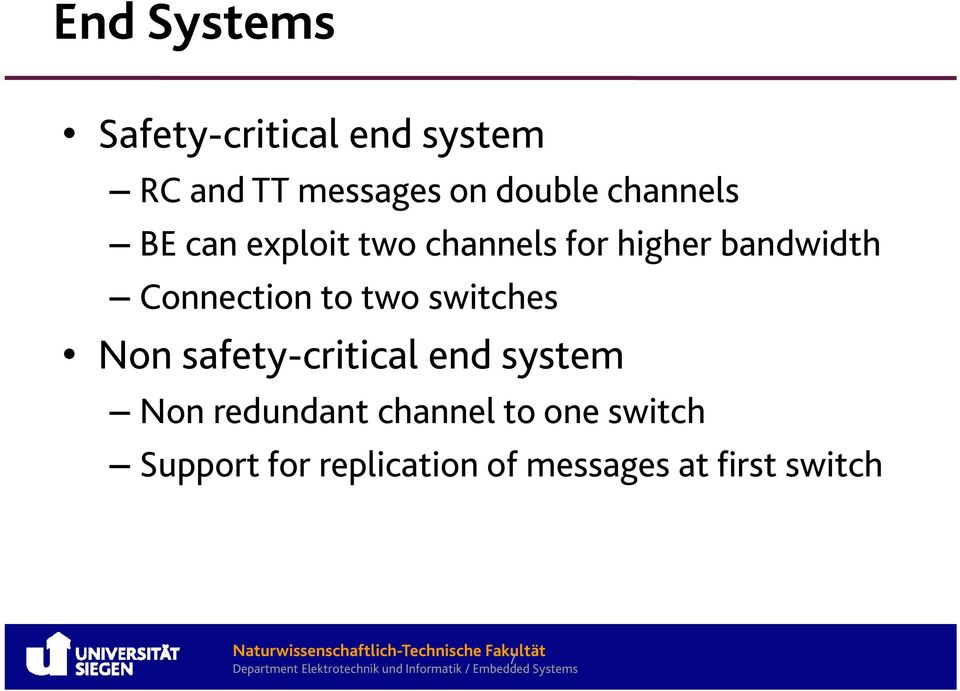Connection to two switches Non safety-critical end system Non