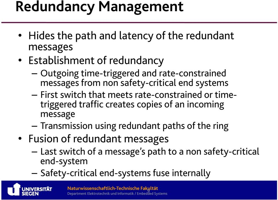 rate-constrained or timetriggered traffic creates copies of an incoming message Transmission using redundant paths of the