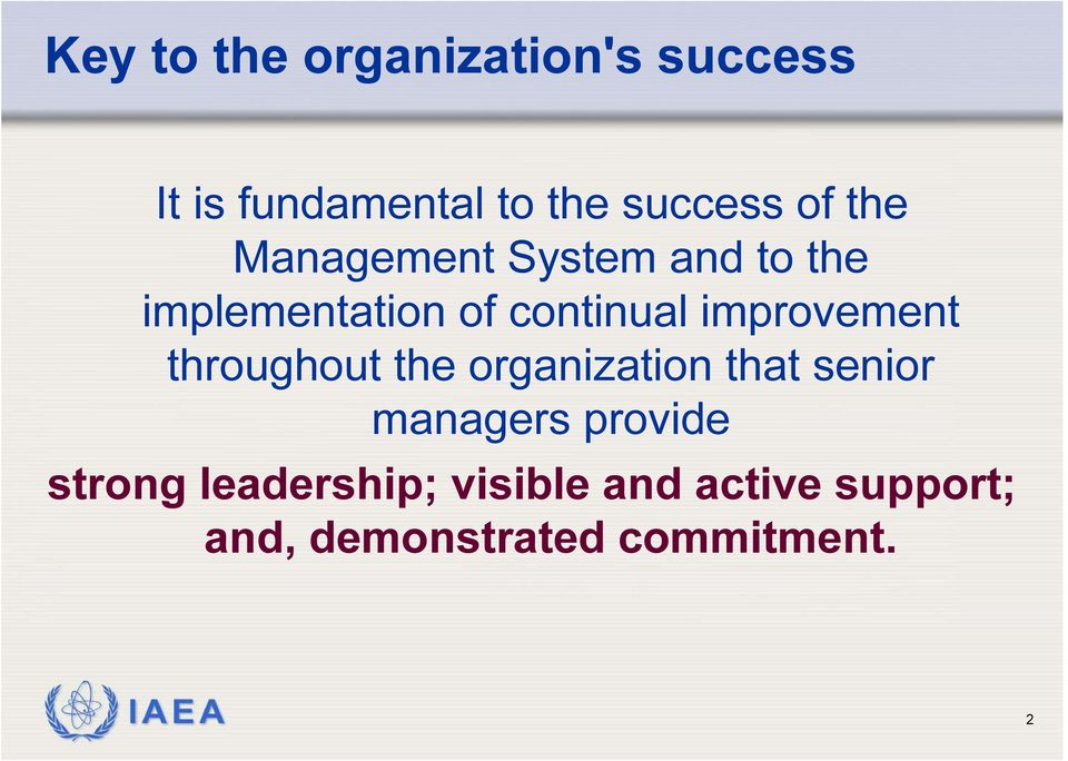 improvement throughout the organization that senior managers provide