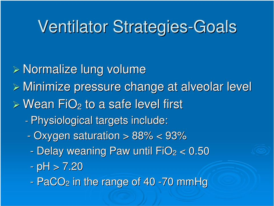 Physiological targets include: - Oxygen saturation > 88% < 93% -