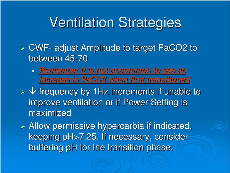 if unable to improve ventilation or if Power Setting is maximized Allow permissive