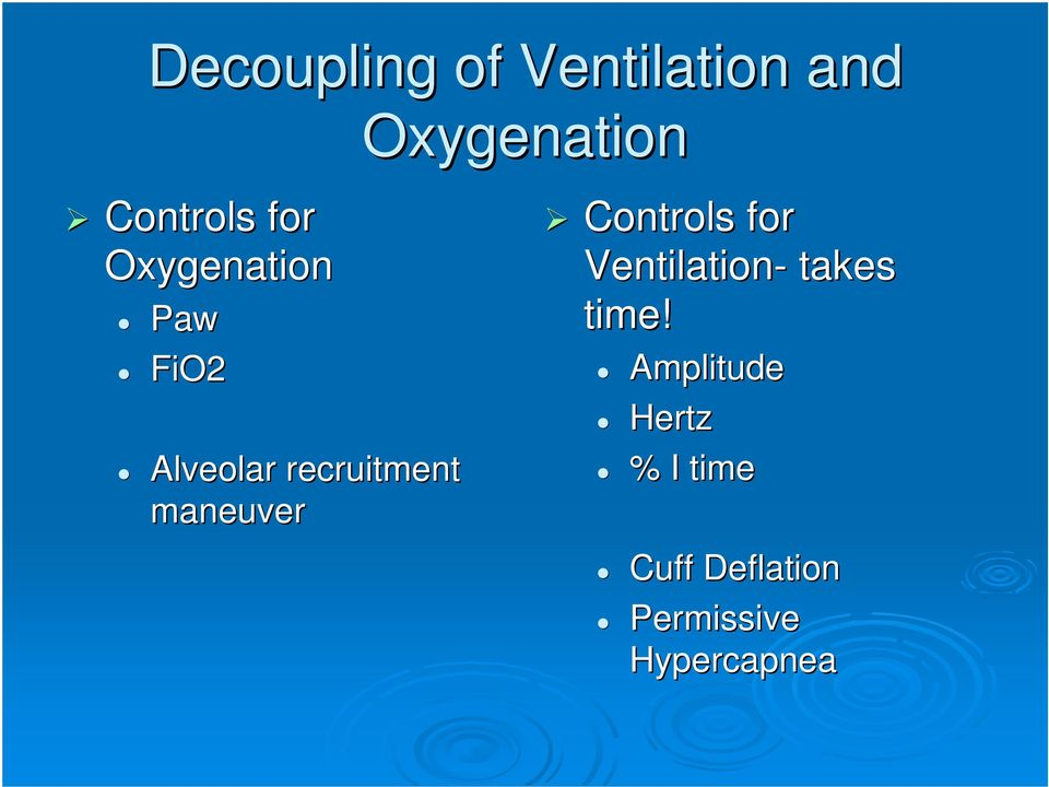 maneuver Controls for Ventilation- takes time!