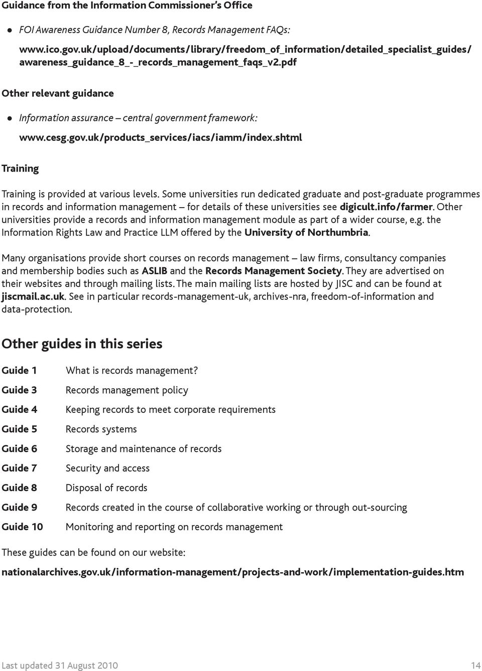 pdf Other relevant guidance Information assurance central government framework: www.cesg.gov.uk/products_services/iacs/iamm/index.shtml Training Training is provided at various levels.