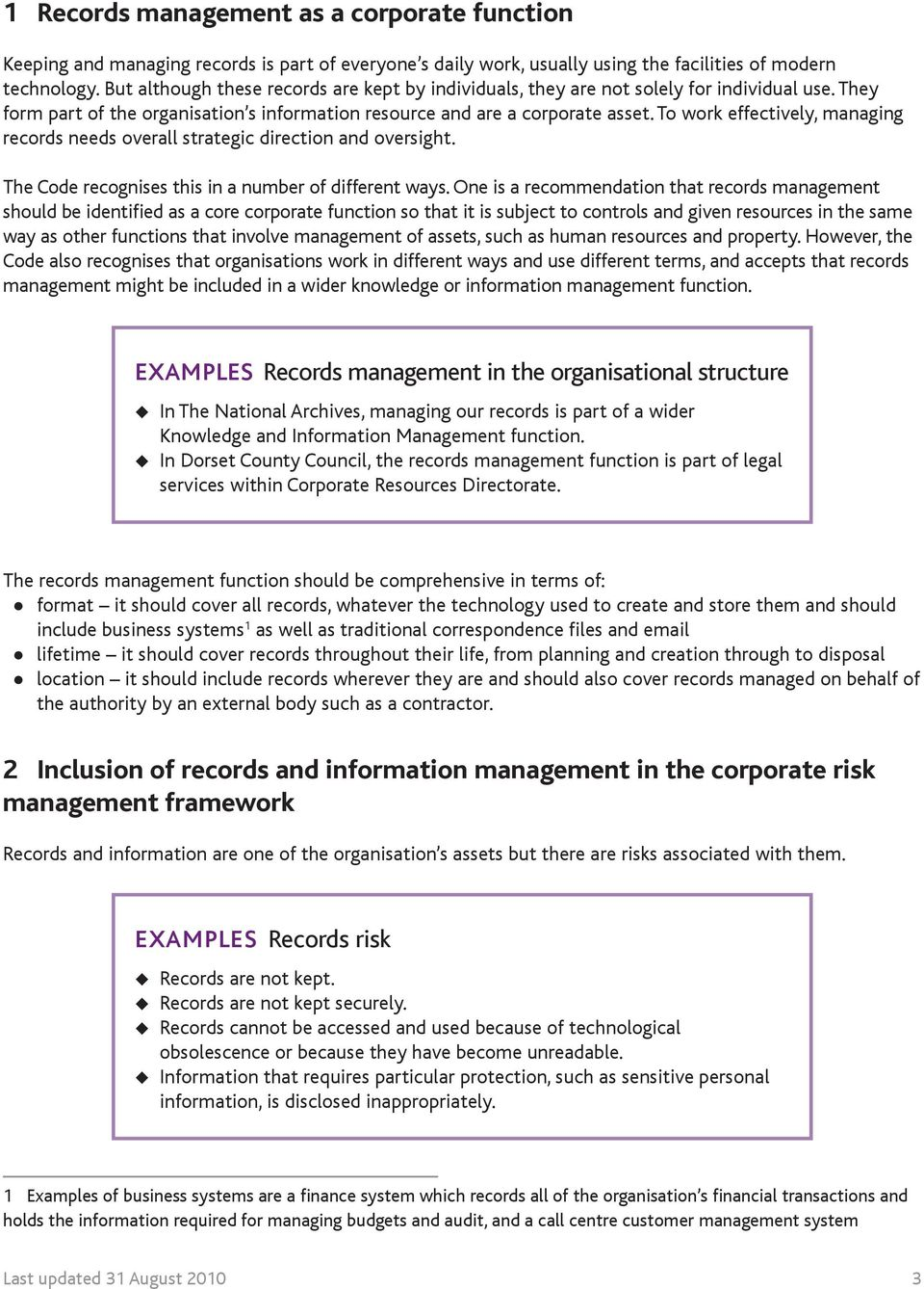 To work effectively, managing records needs overall strategic direction and oversight. The Code recognises this in a number of different ways.